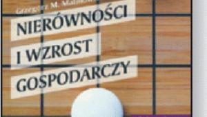 """Grzegorz M. Malinowski, """"Nierówności i wzrost gospodarczy. Sojusznicy czy wrogowie?"""", PWN, Warszawa 2016"""